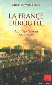 La France Deroutee ; Pour Des Regions Politiques - Intérieur - Format classique