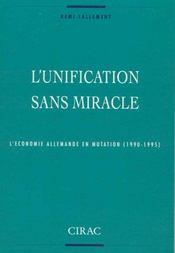 L'Unification Sans Miracle ; L'Economie Allemande En Mutation (1990-1995) - Intérieur - Format classique