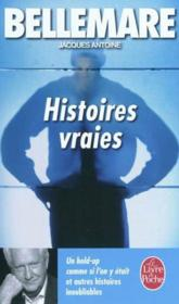 Vente  Histoires vraies (tome 1)  - Bellemare-P+Antoine- - Pierre Bellemare - Bellemare/Antoine