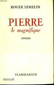 Pierre Le Magnifique. - Couverture - Format classique