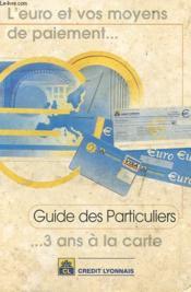 L'Euro Et Vos Moyens De Paiement... - Guide Des Particuliers - 3 Ans A La Carte - Couverture - Format classique