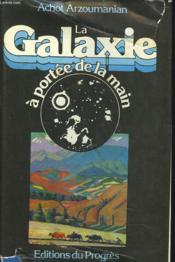 La Galaxie A Portee De Main - Couverture - Format classique