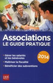 Vente livre :  Associations ; le guide pratique 2014  - Paul Le Gall