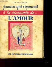 Jeunesse Qui S'Epanouit A La Decouverte De L'Amour - Couverture - Format classique