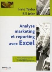 Vente livre :  Analyse marketing et reporting avec excel  - Taylor Jelen
