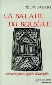 La balade du berbère ; scénario pour Algérie d'autrefois - Couverture - Format classique