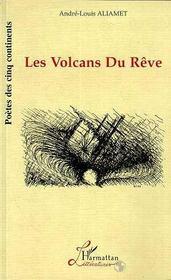 Les Volcans Du Reve - Intérieur - Format classique