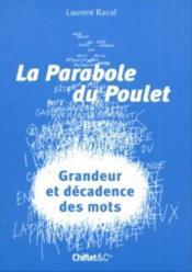 La parabole du poulet ; grandeur et decadence des mots - Couverture - Format classique