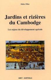 Jardins et rizières du Cambodge ; les enjeux du développement agricole - Couverture - Format classique