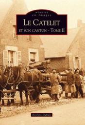 Le catelet et son canton t.2 - Couverture - Format classique