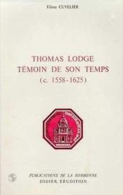 Thomas Lodge Temoin De Son Temps (C. 1558-1625) - Couverture - Format classique