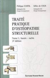 Traité pratique d'ostéopathie structurelle t.1 ; bassin, rachis (3e édition) - Intérieur - Format classique