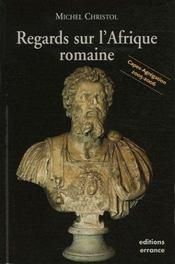 Regards Sur L'Afrique Romaine - Intérieur - Format classique