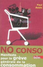 No conso ; manifeste pour la grève générale de la consommation - Intérieur - Format classique