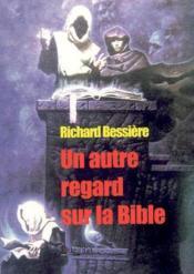 Un autre regard sur la bible - Couverture - Format classique