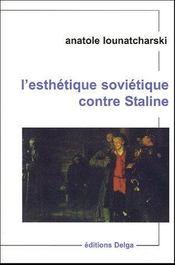 L'esthétique soviétique contre Staline - Couverture - Format classique