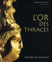 L'or des thraces ; trésors de bulgarie - Intérieur - Format classique