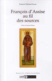 Francois d'Assise au fil des sources - Couverture - Format classique