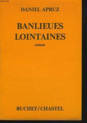 Banlieues Lointaines. Roman. - Couverture - Format classique