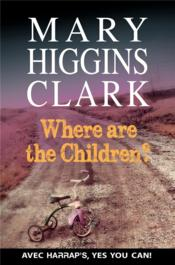 Vente livre :  Where are the children ?  - Mary Higgins Clark