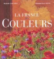 La France Des Couleurs - Couverture - Format classique
