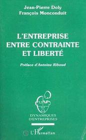 L'Entreprise Entre Contrainte Et Liberte - Intérieur - Format classique