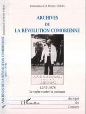 Archives De La Revolution Comorienne (1975-1978) ; Le Verbe Conte La Coutume - Couverture - Format classique