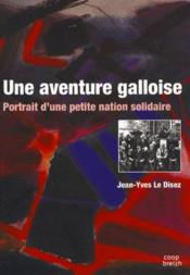 Aventure galloise ; portrait d'une petite nation solidaire - Couverture - Format classique