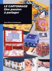 Le cartonnage ; une passion a partager - Couverture - Format classique