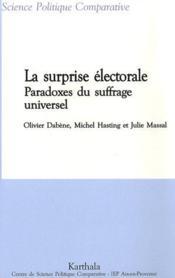 La surprise électorale ; paradoxes du suffrage universel - Couverture - Format classique