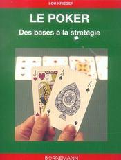 Le Poker ; Des Bases A La Strategie - Intérieur - Format classique