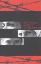 Les Femmes Oubliees De Buchenwald - Couverture - Format classique