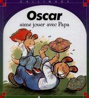 Oscar Aime Jouer Avec Papa - Intérieur - Format classique