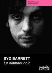 Syd Barrett ; le diamant noir - Intérieur - Format classique