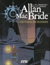 Allan Mac Bride t.1 ; l'odyssée de Bahmès - Couverture - Format classique