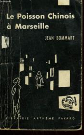 Le Poisson Chinois A Marseille. - Couverture - Format classique