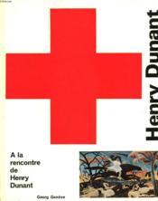 A La Rencontre De Henry Dunant - Couverture - Format classique