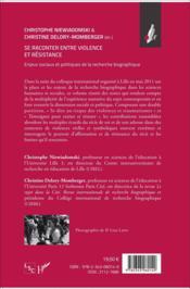 Se raconter entre violence et résistance ; enjeux sociaux et politiques de la recherche biographique - 4ème de couverture - Format classique