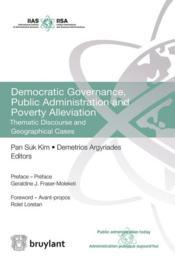 Vente livre :  Democratic governance, public administration and poverty alleviation ; thematic discourse and geographical cases  - Pan Suk Kim - Demetrios Argyriades
