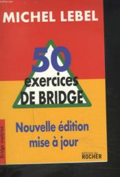 Vente  50 exercices de bridge  - Lebel M - Michel Lebel