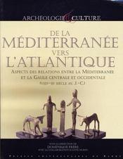 De la méditerranée vers l'atlantique ; aspects des relations entre la méditerranée et la gaule centrale et occidentale - Intérieur - Format classique