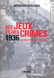 Des jeux et des crimes ; 1936, le piège blanc olympique - Couverture - Format classique