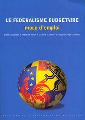 Le Federalisme Budgetaire : Mode D'Emploi - Intérieur - Format classique