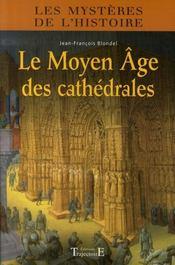 Le moyen âge des cathédrales - Intérieur - Format classique