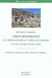 Orient mediterraneen ; de la mort d'alexandre aux campagnes de pompee - Intérieur - Format classique