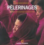 Pelerinages ; 30 Ans De Grands Reportages A Travers Le Monde  - Kazuyoshi Nomachi