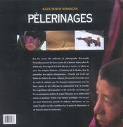 Pelerinages ; 30 ans de grands reportages a travers le monde - 4ème de couverture - Format classique