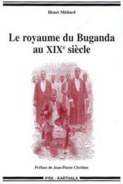 Le Royaume Du Buganda Au Xixe Siecle - Couverture - Format classique