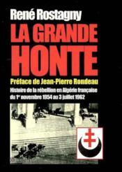 La grande honte ; histoire de la rebellion en algerie francaise - Couverture - Format classique
