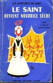 Le Saint Devient Nourrice Seche. Les Aventures Du Saint N°44. - Couverture - Format classique